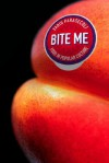 Bite Me: Food in Popular Culture - Fabio Parasecoli