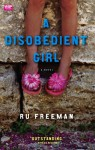 A Disobedient Girl - Ru Freeman