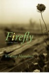 Firefly: A Civil War Story - Whitney Elizabeth Hamilton