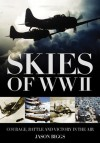 Skies of WWII: Courage, Battle & Victory in the Air - Jason Biggs
