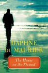 The House on the Strand - Daphne DuMaurier