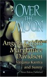 Over The Moon - Angela Knight, MaryJanice Davidson, Virginia Kantra, Sunny