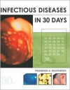 Infectious Diseases in 30 Days - Frederick S. Southwick