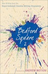 Bedford Square 2: New Writing from the Royal Holloway Creative Writing Programme - Andrew Motion