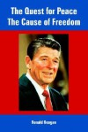 The Quest for Peace, the Cause of Freedom - Ronald Reagan