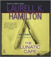 The Lunatic Cafe - Laurell K. Hamilton, Kimberly Alexis