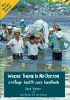 Where There Is No Doctor - David Werner, Carol Thuman, Jane Maxwell