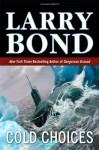 Cold Choices - Larry Bond
