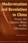 Modernization and Revolution in China: From the Opium Wars to the Olympics (East Gate Books) - June Grasso, Michael Kort, Jay Corrin