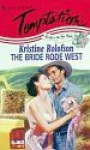 The Bride Rode West - Kristine Rolofson