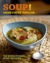 Soup!: 100 sensational soup recipes - Genevieve Taylor