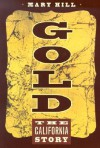 Gold: The California Story - Mary Hill