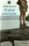 Acqua passata - Joan Bauer, Maria Bastanzetti