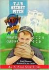 T.J.'s Secret Pitch - Fred Bowen