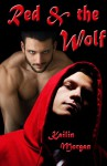 Red and the Wolf - Kailin Morgan