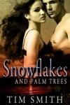 Snowflakes And Palm Trees - Tim Smith