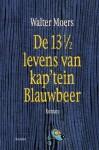 De 13 en 1/2 Levens van Kap'tein Blauwbeer - Walter Moers