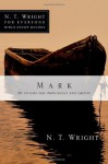 Mark (N. T. Wright for Everyone Bible Study Guides) - N.T. Wright, Lin Johnson