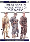 The US Army in World War II (1): The Pacific - Mark R. Henry, Mike Chappell