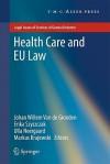 Health Care and EU Law - Johan Willem van de Gronden, Erika Szyszczak, Ulla Neergaard, Markus Krajewski