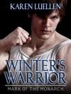 Winter's Warrior: Mark of the Monarch - Karen Luellen