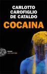 Cocaina - Massimo Carlotto, Gianrico Carofiglio, Giancarlo De Cataldo