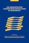 The Monopolistic Competition Revolution in Retrospect - Steven Brakman, Ben J. Heijdra