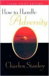 How to Handle Adversity PB - Charles F. Stanley