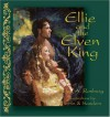 Ellie and the Elven King - Helen A. Rosburg