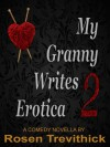My Granny Writes Erotica 2 (The Second Quickie) - Rosen Trevithick
