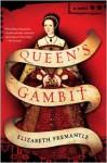 Queen's Gambit: A Novel - Elizabeth Fremantle