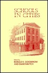 Schools in Cities - Ronald K. Goodenow, Diane Ravitch