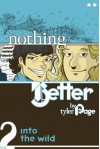 Nothing Better: Into the Wild - Tyler M. Page