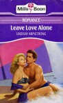 Leave Love Alone - Lindsay Armstrong