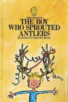The Boy Who Sprouted Antlers - John Yeoman, Quentin Blake
