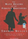The Many Deaths of the Firefly Brothers - Thomas Mullen, William Dufris