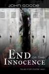End of the Innocence - John Goode