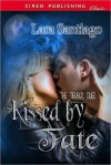 Kissed by Fate - Lara Santiago