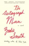 Autograph Man, The: A Novel - Zadie Smith