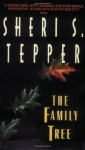 The Family Tree - Sheri S. Tepper