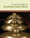 The Garland Handbook of Southeast Asian Music [With CD] - Terry E. Miller, Sean Williams