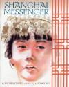 Shanghai Messenger - Andrea Cheng, Ed Young