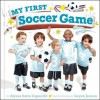 My First Soccer Game: A Book with Foldout Pages - Alyssa Satin Capucilli, Leyah Jensen