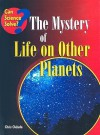The Mystery of Life on Other Planets - Chris Oxlade