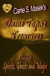 Dame Topaz Treasures [A Collection Of Spirits, Ghosts And Magic] - Carrie S. Masek