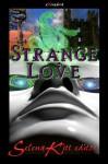 Strange Love - Selena Kitt, D.B. Story, Wynter O'Reilly, Sam Kepfield, Annette Gisby, Erin O'Riordan, Bekki Lynn, Saskia Walker, Sierra Morgan