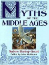 Myths Of The Middle Ages - Sabine Baring-Gould, John Matthews