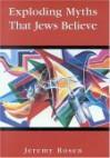 Exploding Myths That Jews Believe - Jeremy Rosen