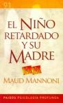El Niño Retardado y Su Madre - Maud Mannoni