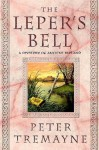 The Leper's Bell (Sister Fidelma, #14) - Peter Tremayne